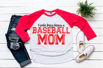 Kinda Busy Being a Baseball Mom svg for baseball tshirt