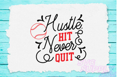 Hustle hit never quit svg for baseball tshirt