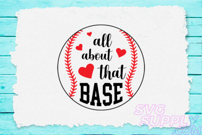 All about that base svg for baseball tshirt