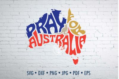 Pray for Australia Word Art in maps shape, Svg Dxf Eps Png JpgPray for
