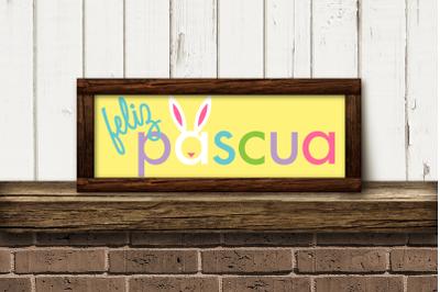 Feliz Pascua Easter Sign | SVG | PNG | DXF