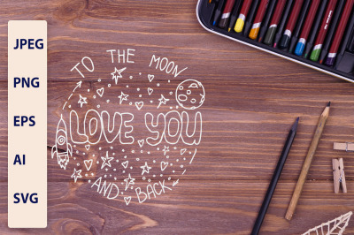 Love you to the moon and back SVG, PNG, JPEG, EPS, Al