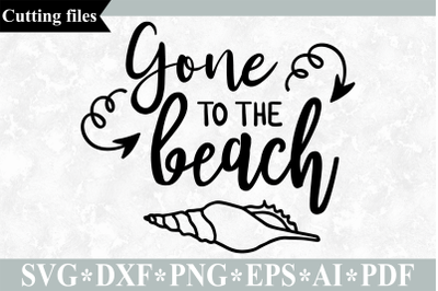 Gone to the beach SVG cut file, Summer SVG, Beach SVG