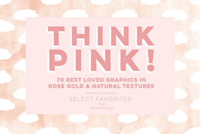 Think Pink! 70 Favorite Rose and Golden Graphics