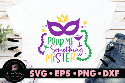 Mardi Gras Pour Me Something Mister SVG