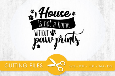 House Paw Print SVG, PNG, EPS, DXF, Cut File