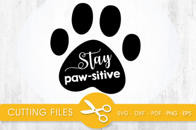 Stay Paw-sitive SVG, PNG, EPS, DXF, Cut File