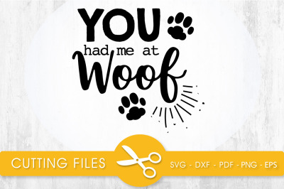 YOU had me at WOOF SVG, PNG, EPS, DXF, Cut File