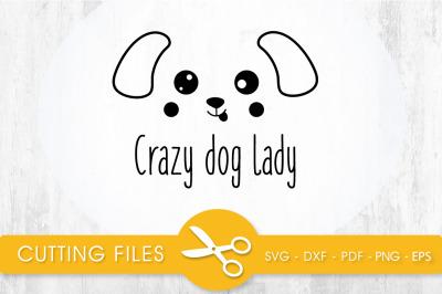 Crazy Dog Lady SVG, PNG, EPS, DXF, Cut File