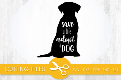 Save a Life Adopt a Dog SVG, PNG, EPS, DXF, Cut File