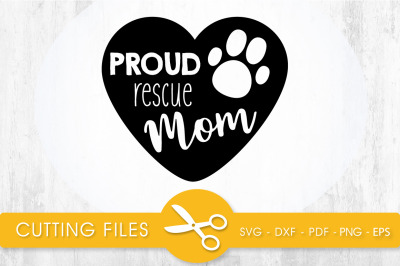 Proud Rescue Mom SVG, PNG, EPS, DXF, Cut File