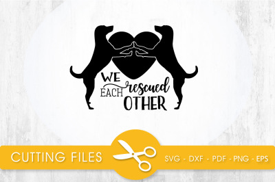 We rescued each other SVG, PNG, EPS, DXF, Cut File