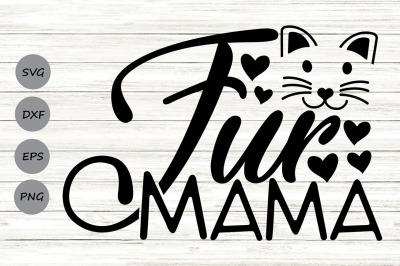Fur Mama Svg, Cat Mom, Cat Lover Svg, Pet Mom Svg, Animal Lover Svg.