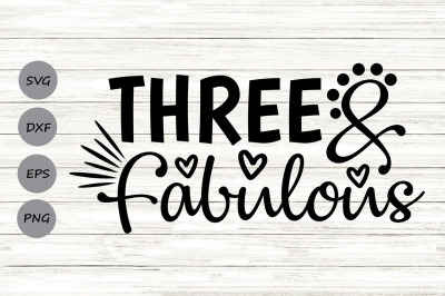 Three and Fabulous Svg, Birthday Svg, Third Birthday Svg.