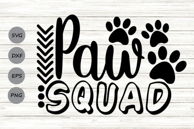 Paw Squad Svg, Dog Lover Svg, Pet Lover Svg, Paw Print Svg, Dog Svg.