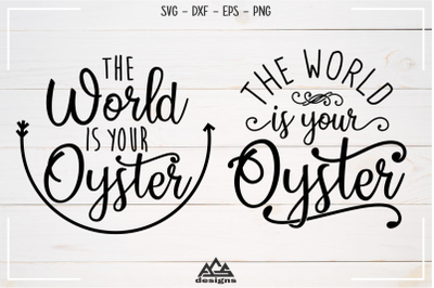 The World is Your Oyster Svg Design