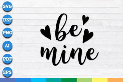 Be Mine svg, Valentine svg, Valentines svg, Valentine's Day svg