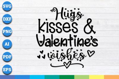 Hugs, Kisses and Valentine's Wishes svg, valentines svg, Valentine's