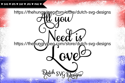 Text cutting file All You Need is Love in Samantha font, love svg
