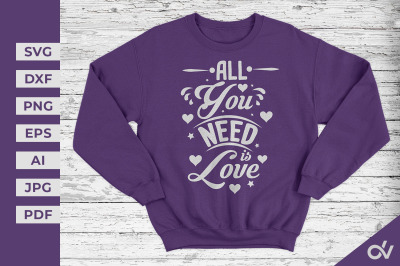 All You Need Is Love - Valentines SVG