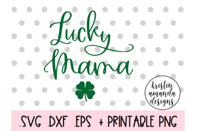 Lucky Mama St. Patricks Day SVG DXF EPS PNG Cut File  Cricut  Silhouet