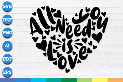 All You Need is Love Svg, Valentines Svg