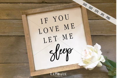 If You Love Me Let Me Sleep SVG, Cutting File