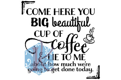 Big, Beautiful Cup of Coffee