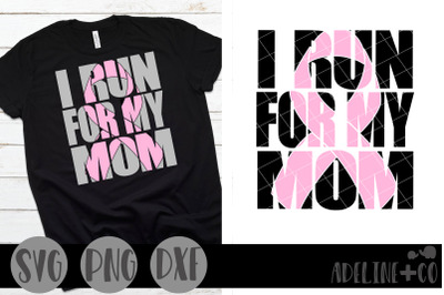I run for my mom, SVG, PNG, DXF