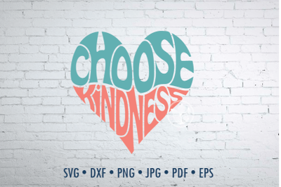 Choose kindness word art in heart shape Svg Dxf Eps Png Jpg, Cut file