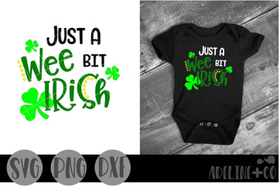 Just a wee bit Irish SVG, PNG, DXF, St Patrick's Day