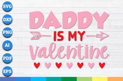 Daddy Is My Valentine Svg