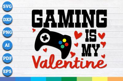 Gaming Is My Valentine SVG, Valentine's Day SVG