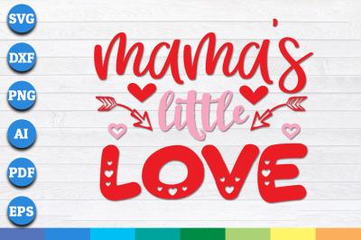 Mama's Little Love SVG, Valentines Day Svg