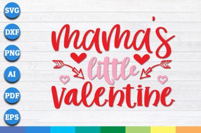 Mamas little Valentine svg, Valentines SVG