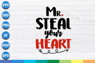 Mr steal your heart svg, Boys Valentine svg, Valentines svg files