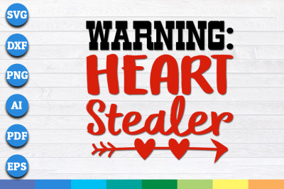 Warning Heart Stealer valentines day svg, Valentines day svg