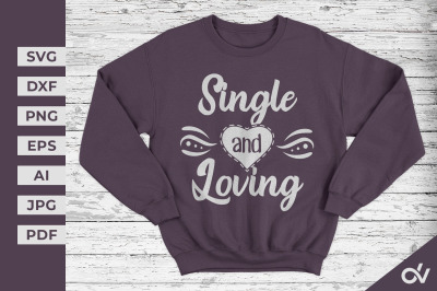 Single And Loving - Valentines SVG