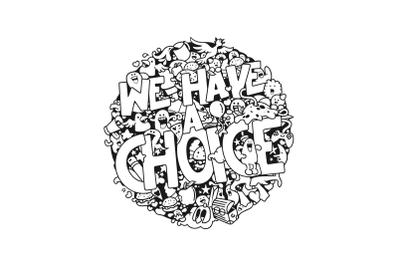 Doodle Art - We Have a Choice