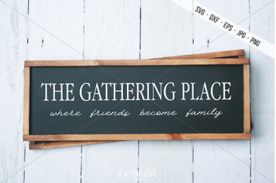 The Gathering Place SVG, Home Decor Cutting File