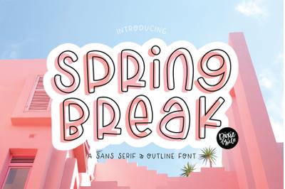 SPRING BREAK  Sans Serif and Outline Font Duo