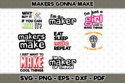 Makers Gonna Make SVG Bundle - 8 Designs Included - Cut Files