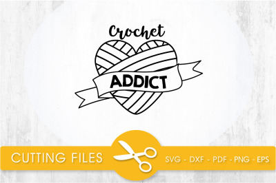 crochet addict svg cutting file, svg, dxf, pdf, eps