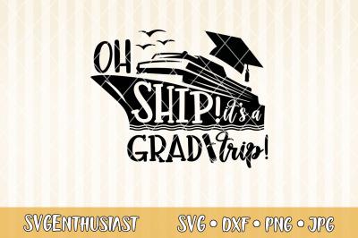 Oh ship it's a grad trip SVG cut file