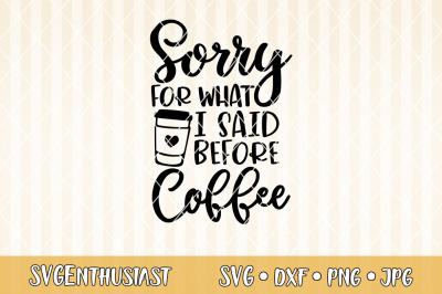 Sorry for what i said before coffee SVG cut file