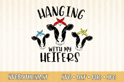 Hanging with my heifers SVG cut files