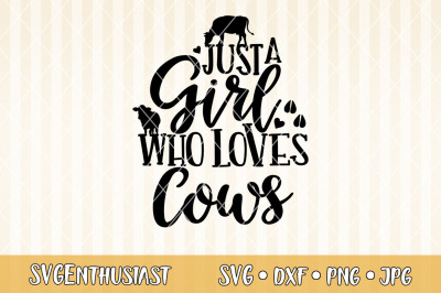 Just a girl who loves cows SVG