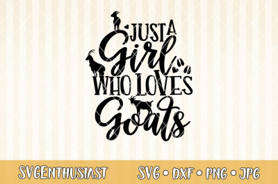Just a girl who loves Goats SVG cut file