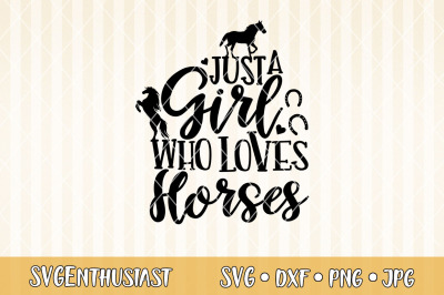Just a girl who loves horses SVG cut file