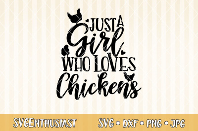 Just a girl who loves chickens SVG cut file
